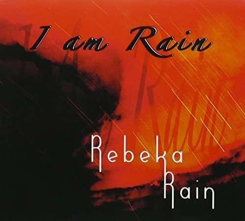CD RAIN, REBEKA - I AM RAIN