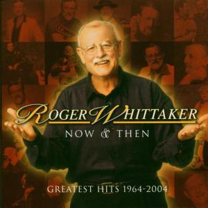 CD WHITTAKER, ROGER - Now and Then: 1964 - 2004