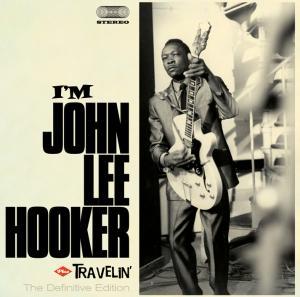 CD HOOKER, JOHN LEE - I AM/TRAVELIN