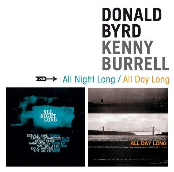 CD BYRD, DONALD/KENNY BURREL - ALL NIGHT LONG/ALL DAY LONG