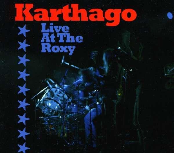 CD KARTHAGO - LIVE AT THE ROXY