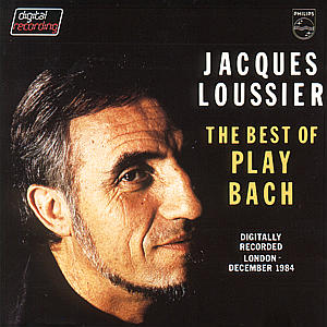 CD LOUSSIER JACQUES - PLAY BACH-BEST OF
