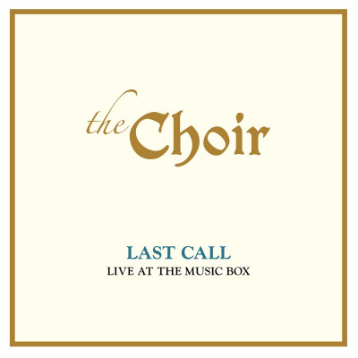 CD CHOIR, THE - LAST CALL: LIVE AT THE MUSIC BOX (LIVE)