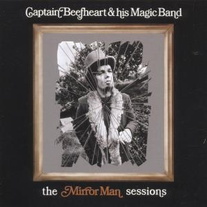 CD CAPTAIN BEEFHEART & HIS M - The Mirror Man Sessions