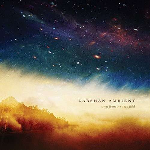 CD DARSHAN AMBIENT - SONGS FROM THE DEEP FIELD