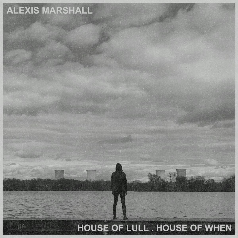 CD MARSHALL, ALEXIS - HOUSE OF LULL . HOUSE OF WHEN