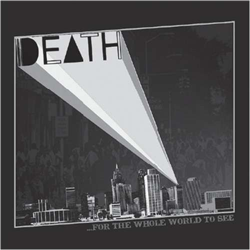 Death - CD FOR THE WHOLE WORLD TO SE