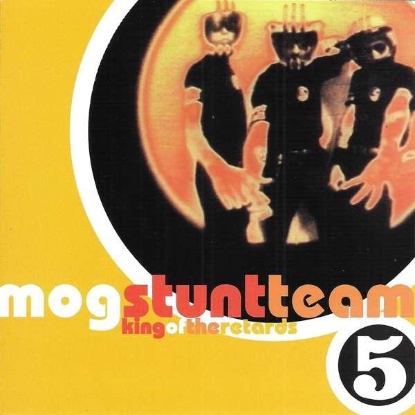 CD MOG STUNT TEAM - KING OF THE RETARDS
