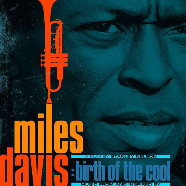Miles Davis - CD MUSIC FROM AND INSPIRED BY BIRTH OF THE COOL, A FILM BY STANLEY NELSON