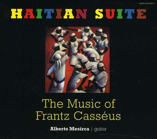CD MESIRCA, ALBERTO - HAITIAN SUITE - THE MUSIC OF FRANTZ CASSEUS