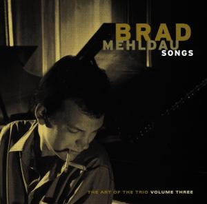 CD MEHLDAU, BRAD - SONGS-ART OF THE TRIO 3