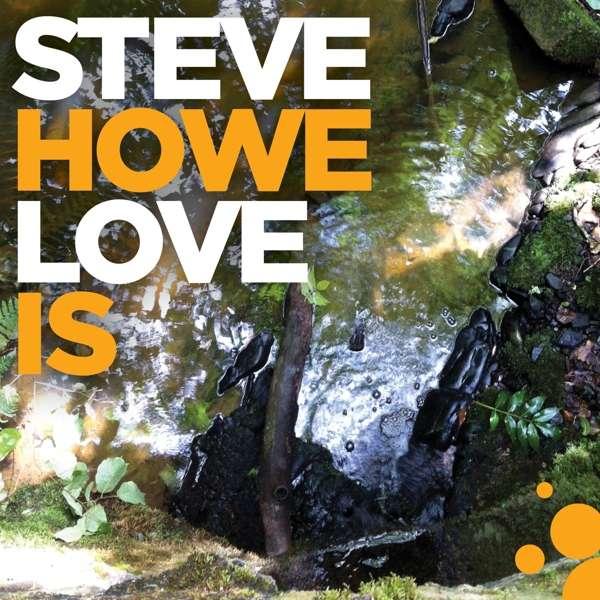 CD HOWE, STEVE - LOVE IS