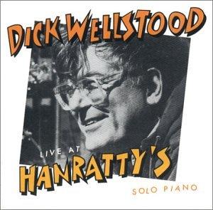 CD WELLSTOOD, DICK - LIVE AT HANRATTY'S