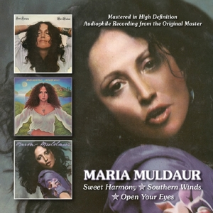 CD MULDAUR, MARIA - SWEET HARMONY/SOUTHERN WINDS/OPEN YOUR EYES