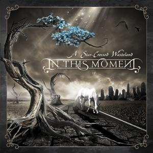 IN THIS MOMENT - CD A Star-Crossed Wasteland