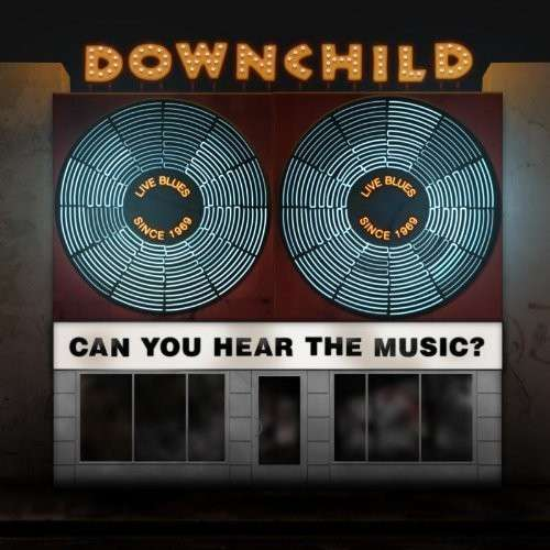 CD DOWNCHILD - CAN YOU HEAR THE MUSIC
