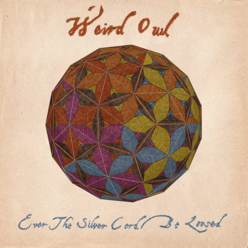 CD WEIRD OWL - EVER THE SILVER CORD BE LOOSED