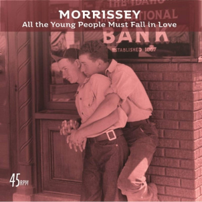 Vinyl MORRISSEY - ALL THE YOUNG PEOPLE MUST FALL IN LOVE (BOB CLEARMOUNTAIN MIX) / ROSE GARDEN (LIVE AT THE GRAND OLE OPRY, NASHVILLE)