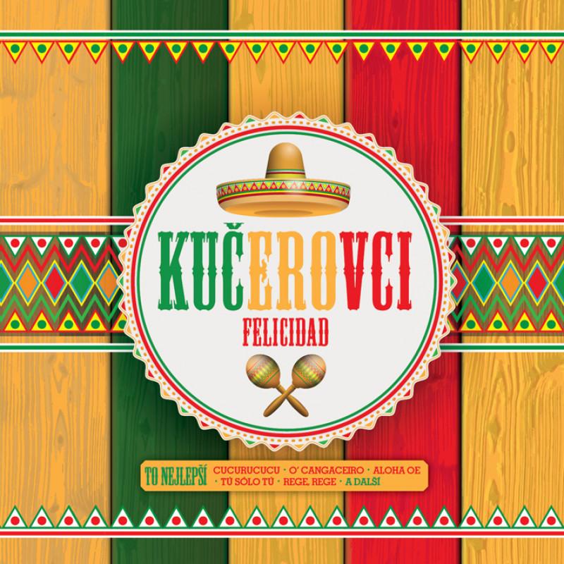CD KUCEROVCI - FELICIDAD - TO NEJLEPSI
