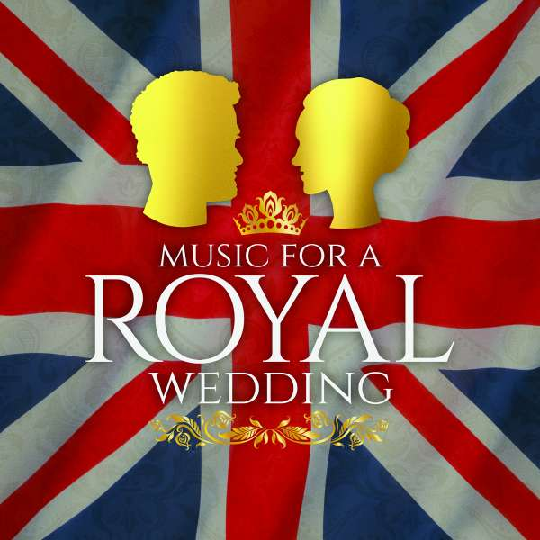 CD VARIOUS ARTISTS - MUSIC FOR A ROYAL WEDDING