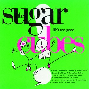 CD SUGARCUBES - LIFE'S TOO GOOD -10 TR-