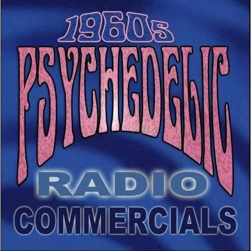 CD V/A - 1960'S PSYCHEDELIC RADIO COMMERCIALS