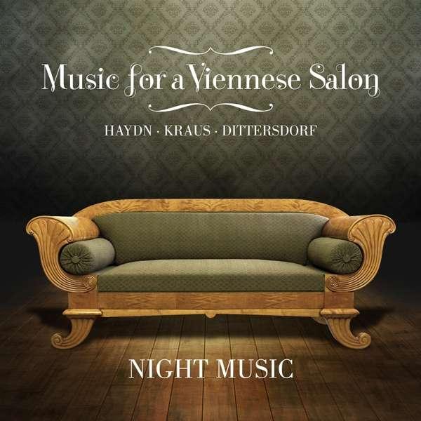 CD NIGHT MUSIC - MUSIC FOR A VIENNESE SALON: HAYDN/KRAUS/DITTERSDORF