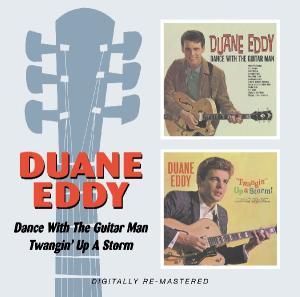 CD EDDY, DUANE - DANCE WITH THE GUITAR MAN/TWANGIN' UP A STORM
