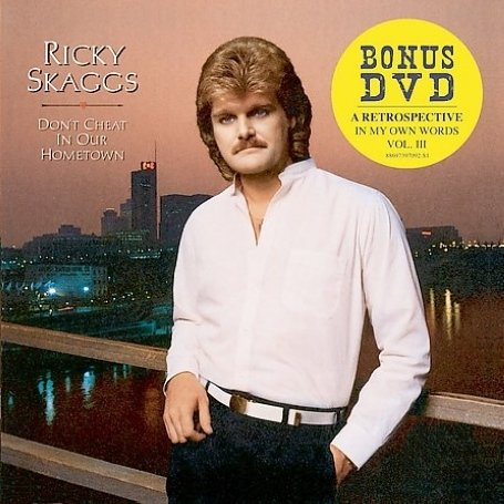 CD SKAGGS, RICKY - DON'T CHEAT IN OUR HOMETOWN + DVD