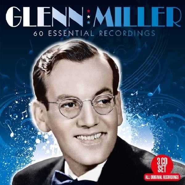 CD MILLER, GLENN - 60 ESSENTIAL RECORDINGS