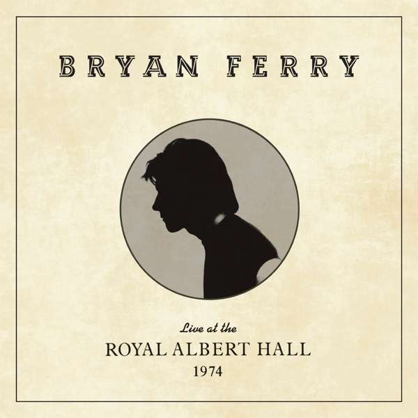 CD FERRY, BRYAN - LIVE AT THE ROYAL ALBERT HALL 1974