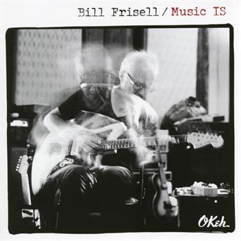 CD FRISELL, BILL - Music IS