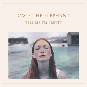 CD CAGE THE ELEPHANT - Tell Me I'm Pretty