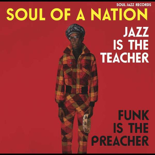 CD V/A - SOUL OF A NATION: JAZZ IS THE TEACHER, FUNK IS THE PREACHER