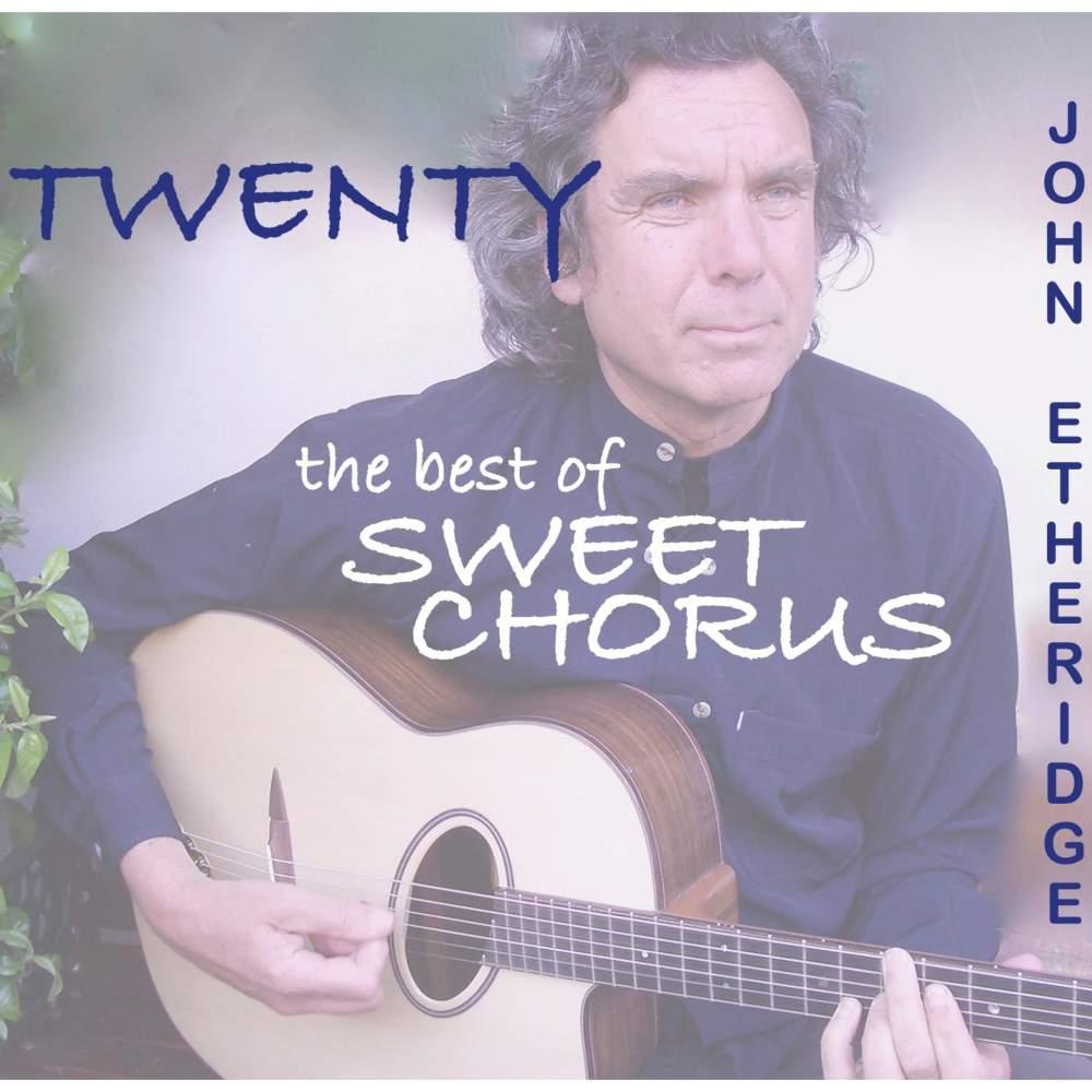 CD ETHERIDGE, JOHN - TWENTY: THE BEST OF SWEET CHORUS