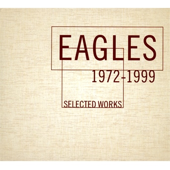 CD EAGLES, THE - SELECTED WORKS 1972-1979