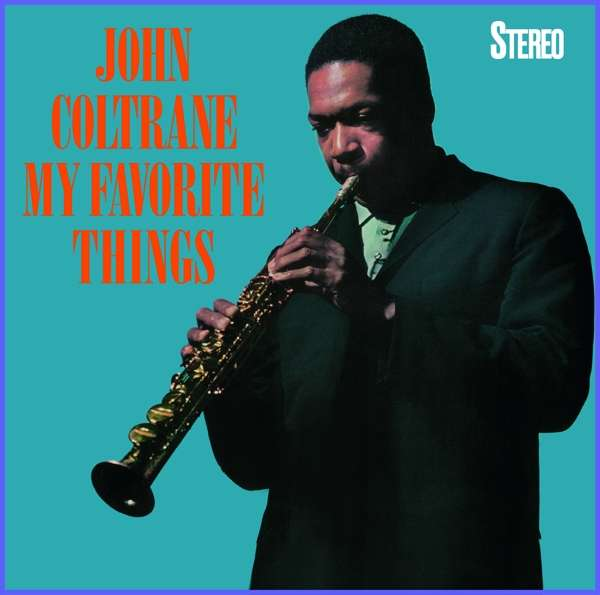 CD COLTRANE, JOHN - MY FAVORITE THINGS