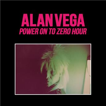 CD VEGA, ALAN - POWER ON TO ZERO HOUR