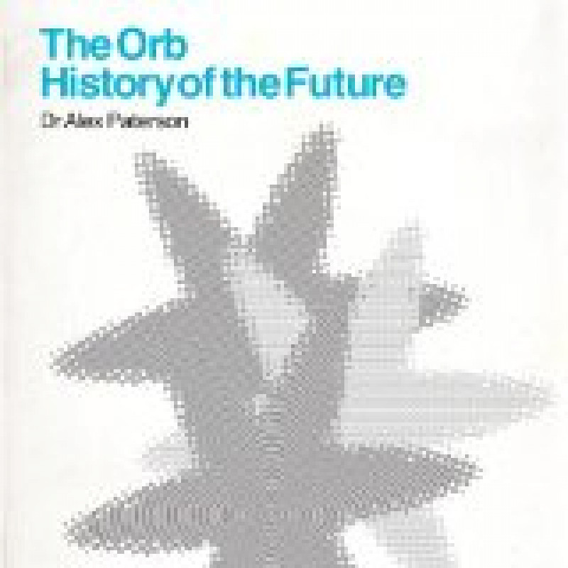 CD ORB, THE - THE HISTORY OF THE FUTURE / Best of
