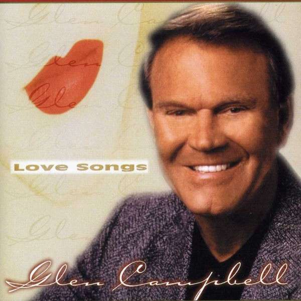 CD CAMPBELL, GLEN - LOVE SONGS