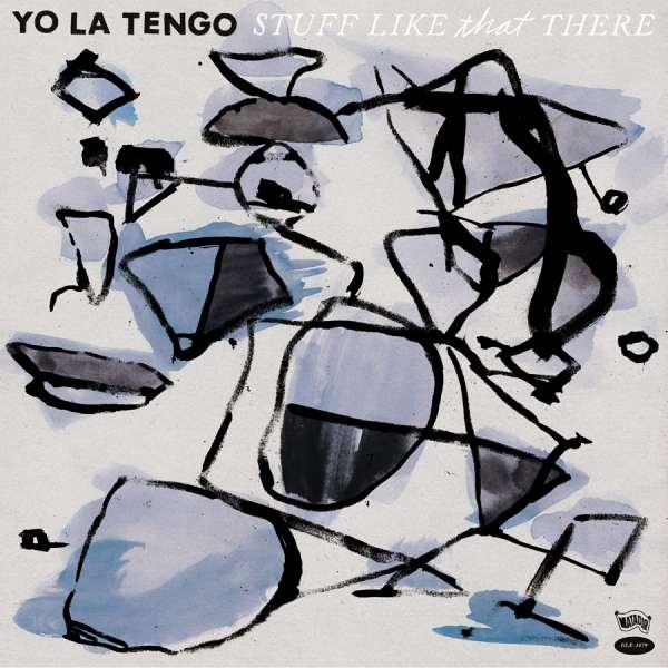 CD YO LA TENGO - STUFF LIKE THAT THERE