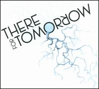 CD THERE FOR TOMORROW - THERE FOR TOMORROW -DIGI-