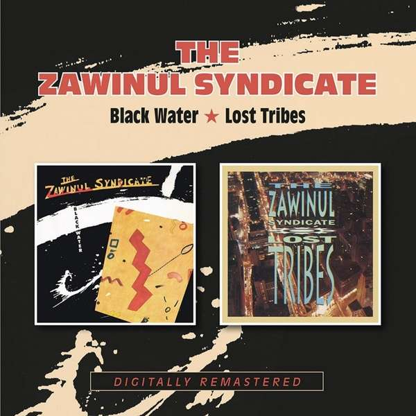 CD ZAWINUL SYNDICATE - BLACK WATER/LOST TRIBES