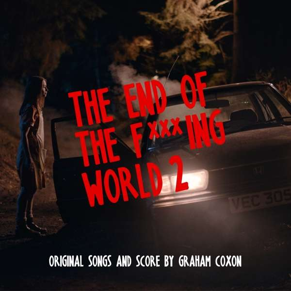 Vinyl OST / COXON, GRAHAM - THE END OF THE F***ING WORLD 2 (ORIGINAL SONGS AND SCORE)