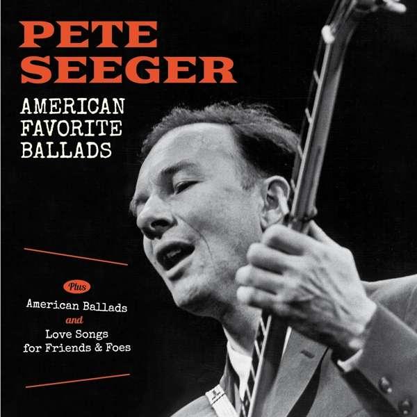 CD SEEGER, PETE - AMERICAN FAVORITE BALLADS/AMERICAN BALLADS/LOVE SONGS..