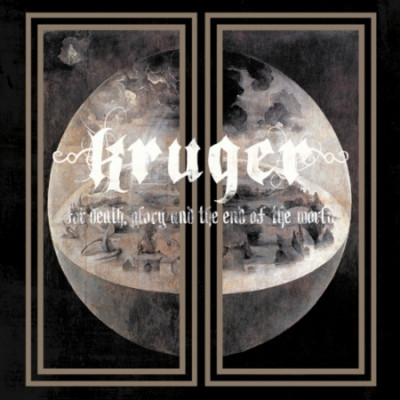 CD KRUGER - FOR DEATH, GLORY AND THE END OF THE WORLD