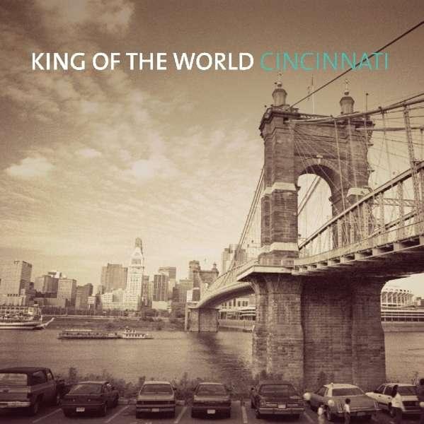 CD KING OF THE WORLD - CINCINNATI