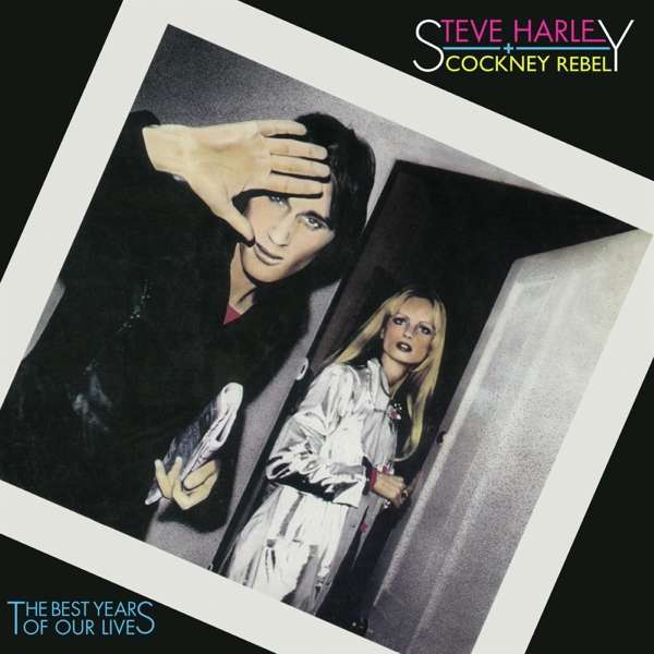 Vinyl HARLEY, STEVE & COCKNEY REBEL - THE BEST YEARS OF OUR LIVES (45TH ANNIVERSARY LIMITED EDITION)