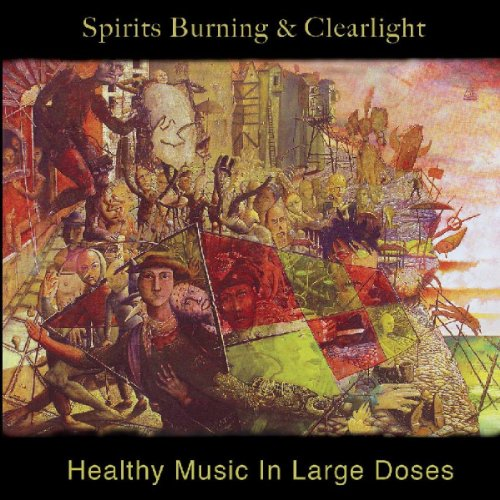 CD SPIRITS BURNING AND CLEAR - HEALTHY MUSIC IN LARGE DOSES