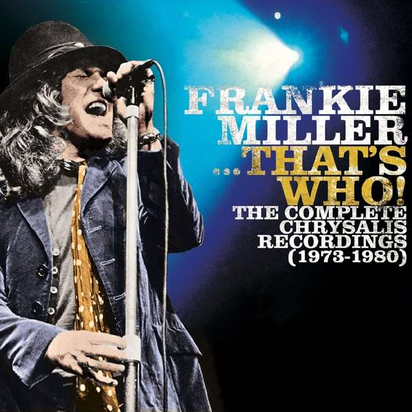 CD MILLER, FRANKIE - ...THAT'S WHO! THE COMPLETE CHRYSALIS RECORDINGS (1973 - 1980)